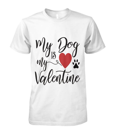 Image of My Dog Is My Valentine DTG T-Shirt
