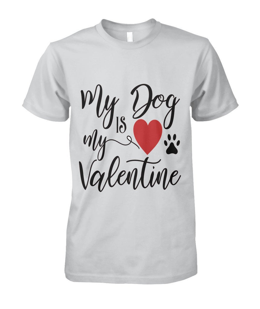 My Dog Is My Valentine DTG T-Shirt