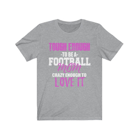 Tough Enough To Be A Football Mom Short Sleeve Tee