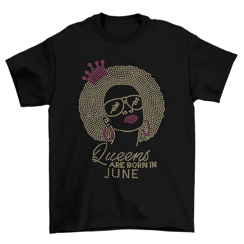 Queens Are Born In June Birthday Rhinestone T-Shirt