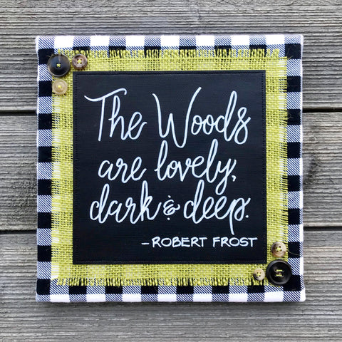 "The Woods Are Lovely – Robert Frost Artwork – 10""x10"""
