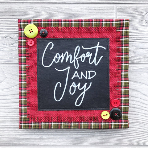 Comfort and Joy – Handmade Décor – 8x8""