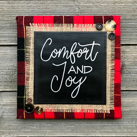 Comfort and Joy – Handmade Décor – 10x10""