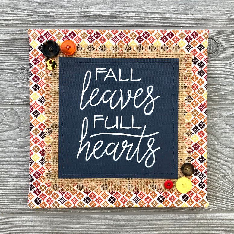 Fall Leaves, Full Hearts – Handmade Décor – 10x10""