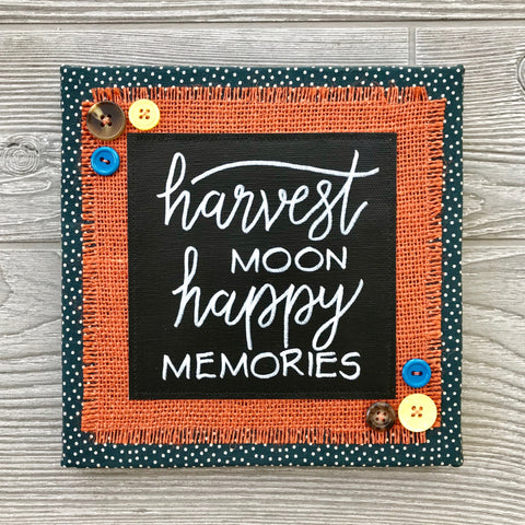 Harvest Moon, Happy Memories – Handmade Décor – 8x8""