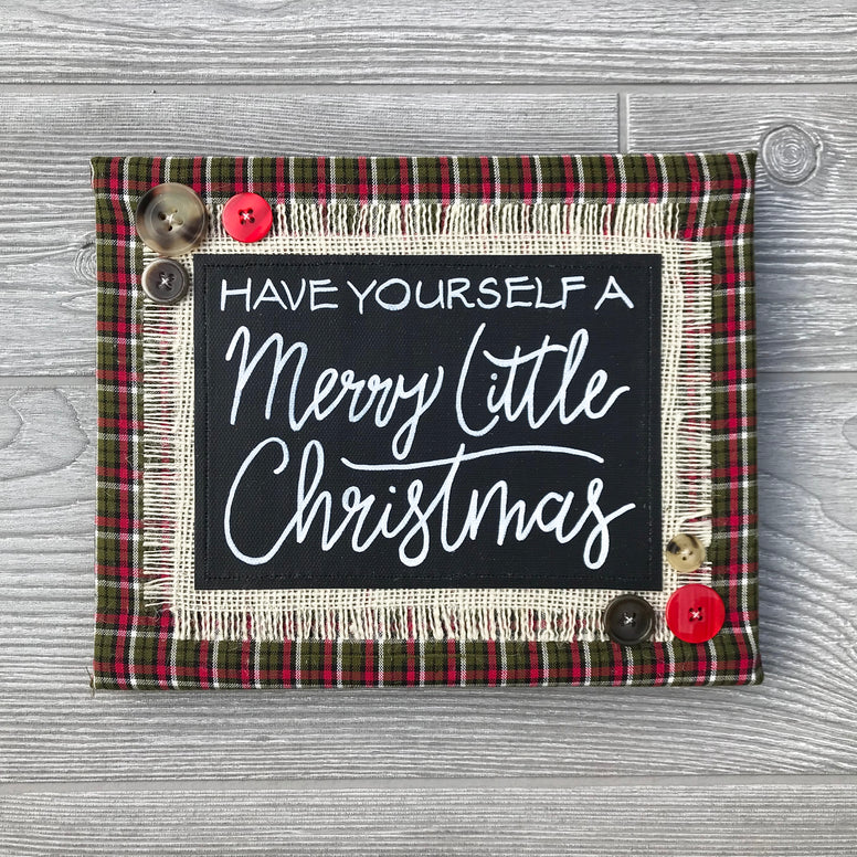 Have Yourself a Merry Little Christmas – Handmade Décor – 8x10""