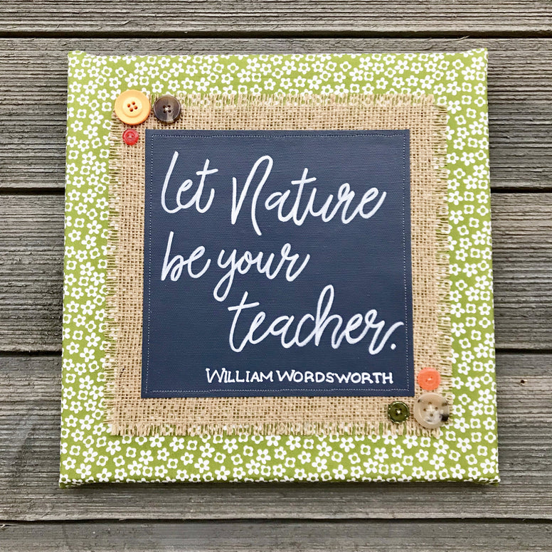Let Nature Be Your Teacher – William Wordsworth Artwork – 12x12""