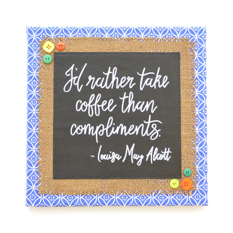 I'd Rather Take Coffee – Louisa May Alcott Artwork – 12x12""