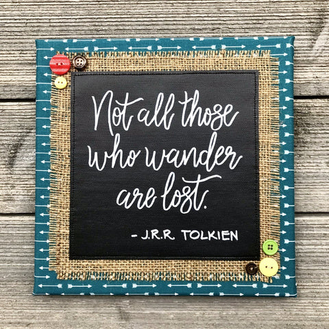 "Not All Those Who Wander Are Lost – J.R.R. Tolkien Artwork – 10""x10"""