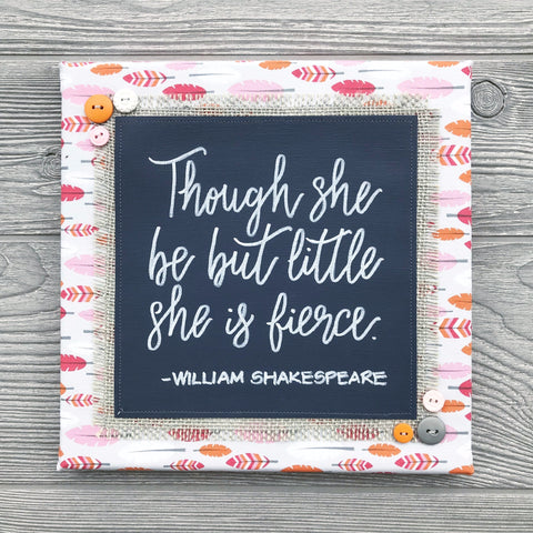 Though She Be But Little – William Shakespeare Artwork – 10x10""