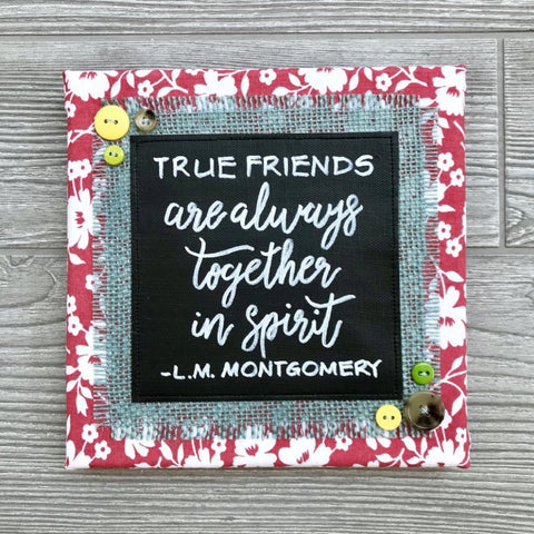 True Friends Are Always Together in Spirit – L.M. Montgomery Artwork – 8x8""