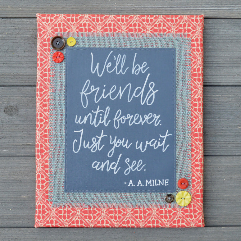We'll Be Friends Until Forever – A.A. Milne Artwork – 11x14""