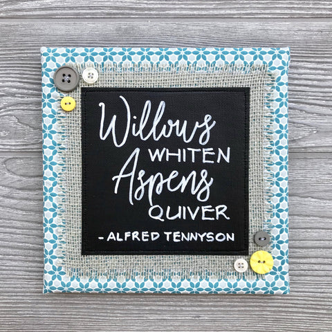 Willows Whiten, Aspens Quiver – Alfred Tennyson Artwork – 8x8""