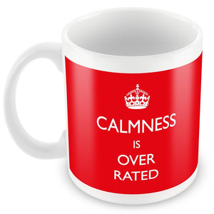 Calmness Is Over Rated Mug The Night Manager -  White