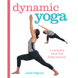 Dynamic Yoga by Juliet Pegrum