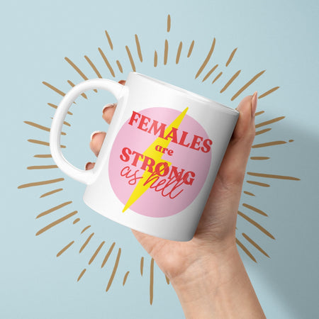 Females are Strong as Hell Coffee Mug - Fawn and Thistle