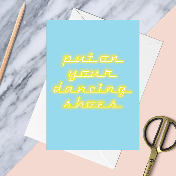 Put On Your Dancing Shoes Greeting Card - Fawn and Thistle