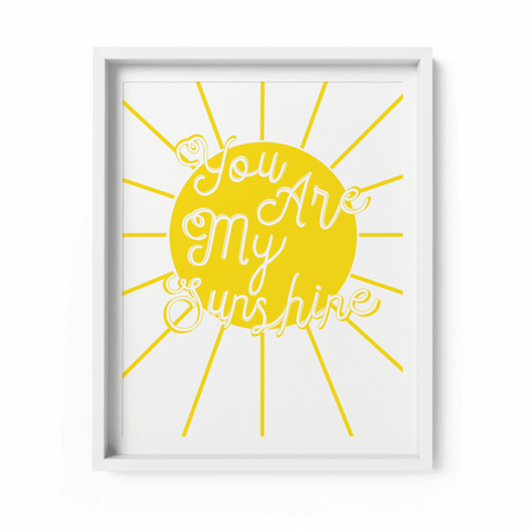 You Are My Sunshine Art Print - Fawn and Thistle
