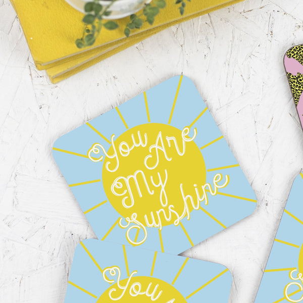 You Are My Sunshine Drinks Coaster - Fawn and Thistle