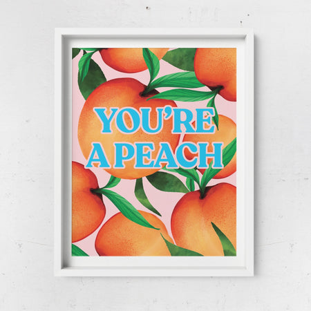 'You're A Peach' Art Print A4/A3 - Fawn and Thistle