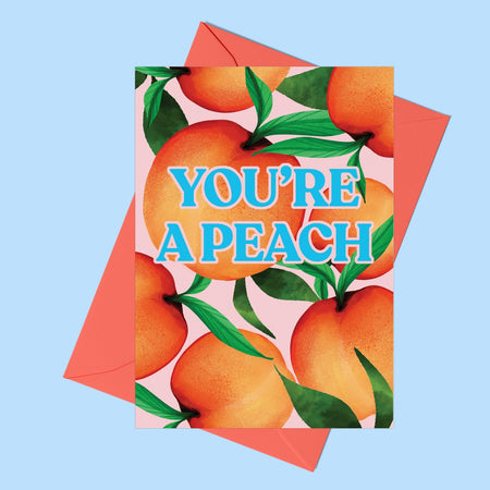 'You're a Peach' Greeting Card - Fawn and Thistle