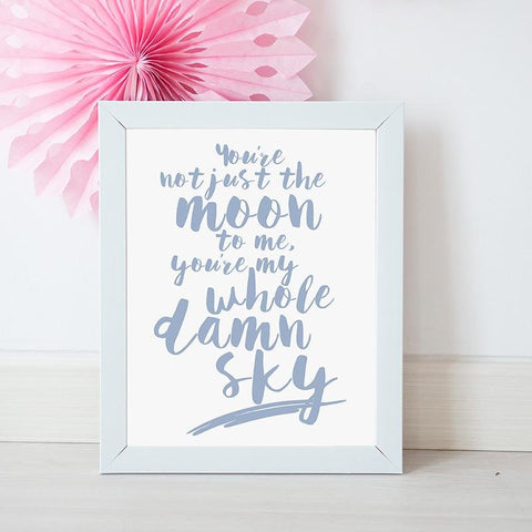 You're My Whole Damn Sky A3 Art Print - Fawn and Thistle