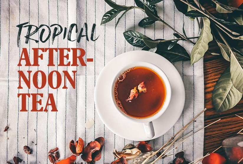 Tropical Afternoon Tea