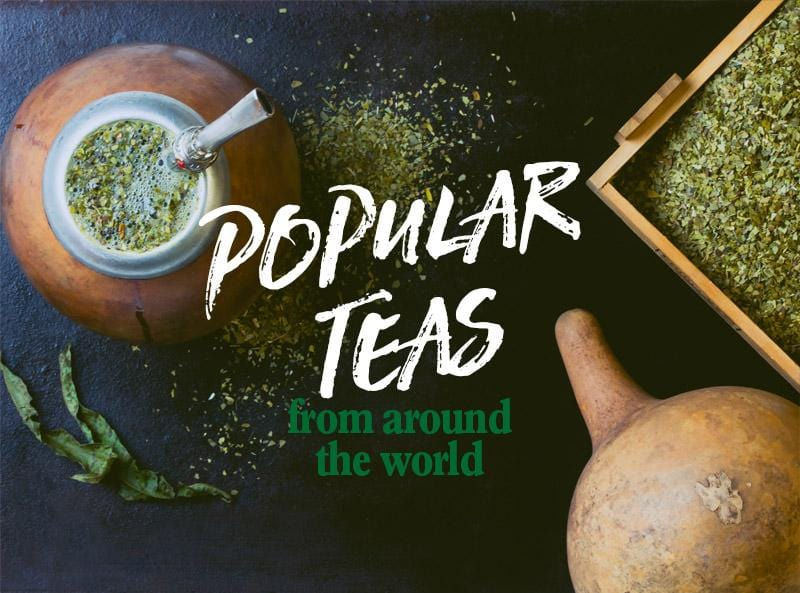 Popular teas from around the world