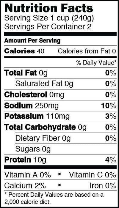 Nutrition Facts serving size 1 cup (240g) servings per container 2, calories 40, sodium 250mg 10%, potassium 110mg 3%, protein 10g 4%, calcium 2%