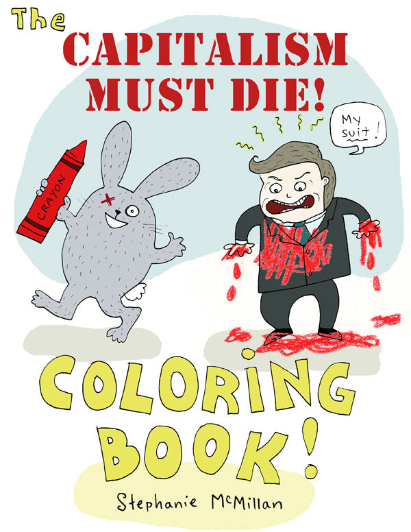 Capitalism Must Die Coloring Booklet (print it yourself)