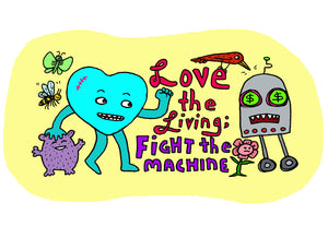 Love the Living; Fight the Machine