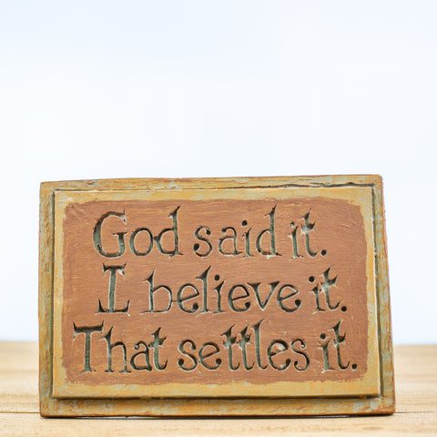 "Plaque Sign with ""God said it"" in Green-Rust"