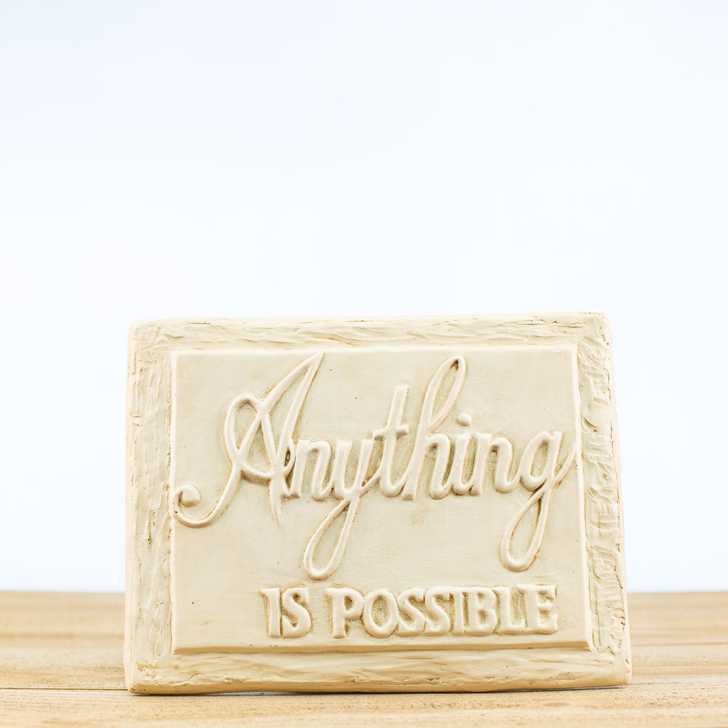 "Plaque Sign with ""Anything is Possible"""