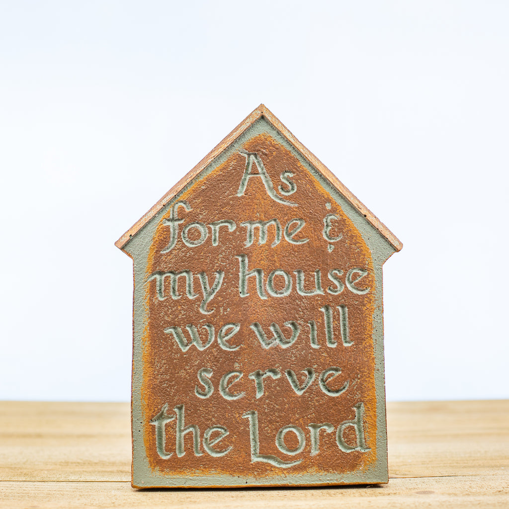 "Decorative House with ""Will Serve the Lord"" in Green-Rust"