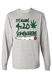 "Men's/Unisex ""It's Always 4:20 Somewhere"" Long"