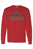 "Men's/Unisex ""Smoke Up B**ches"" Long Sleeve"