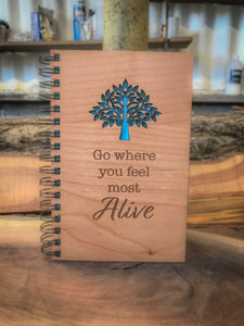 Where You Feel Alive Handcrafted Wood Journal
