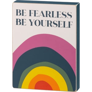 Be Fearless Be Yourself Pride Box Sign
