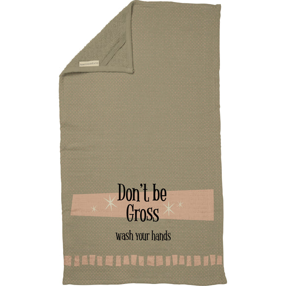 Don't Be Gross Hand Towel