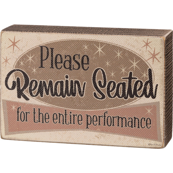Please Remain Seated Box Sign