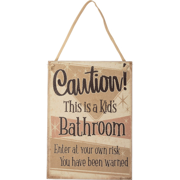 Caution This Is A Kids Bathroom Hanging Wall Sign