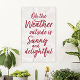 Oh the Weather Outside is Sunny and Delightful Christmas Wall Decor