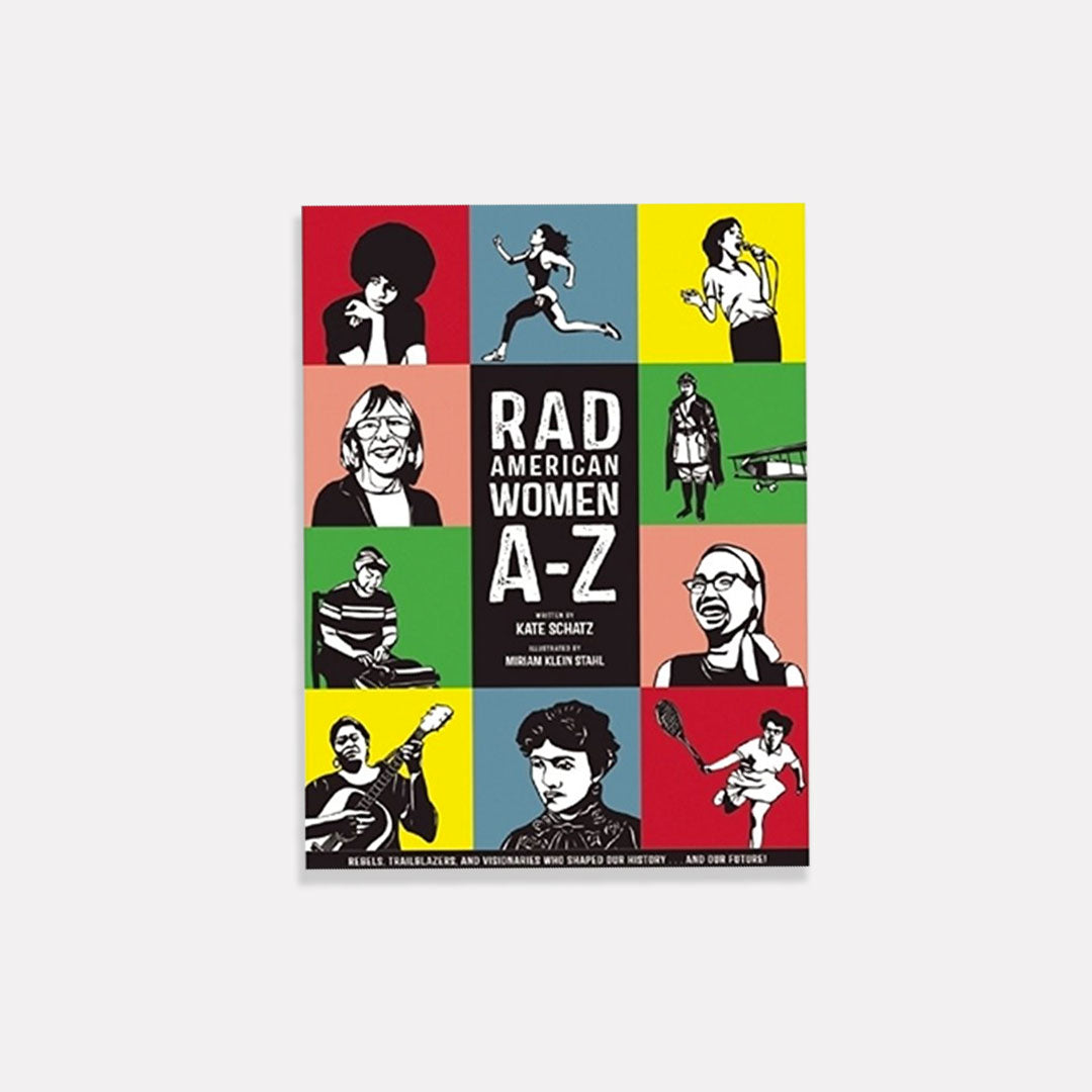 Rad-American-Women-A-Z-Rebels-Trailblazers-book