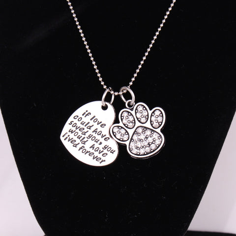 Pet Memorial Necklace - If Love Could have Saved You -  with Paw Print