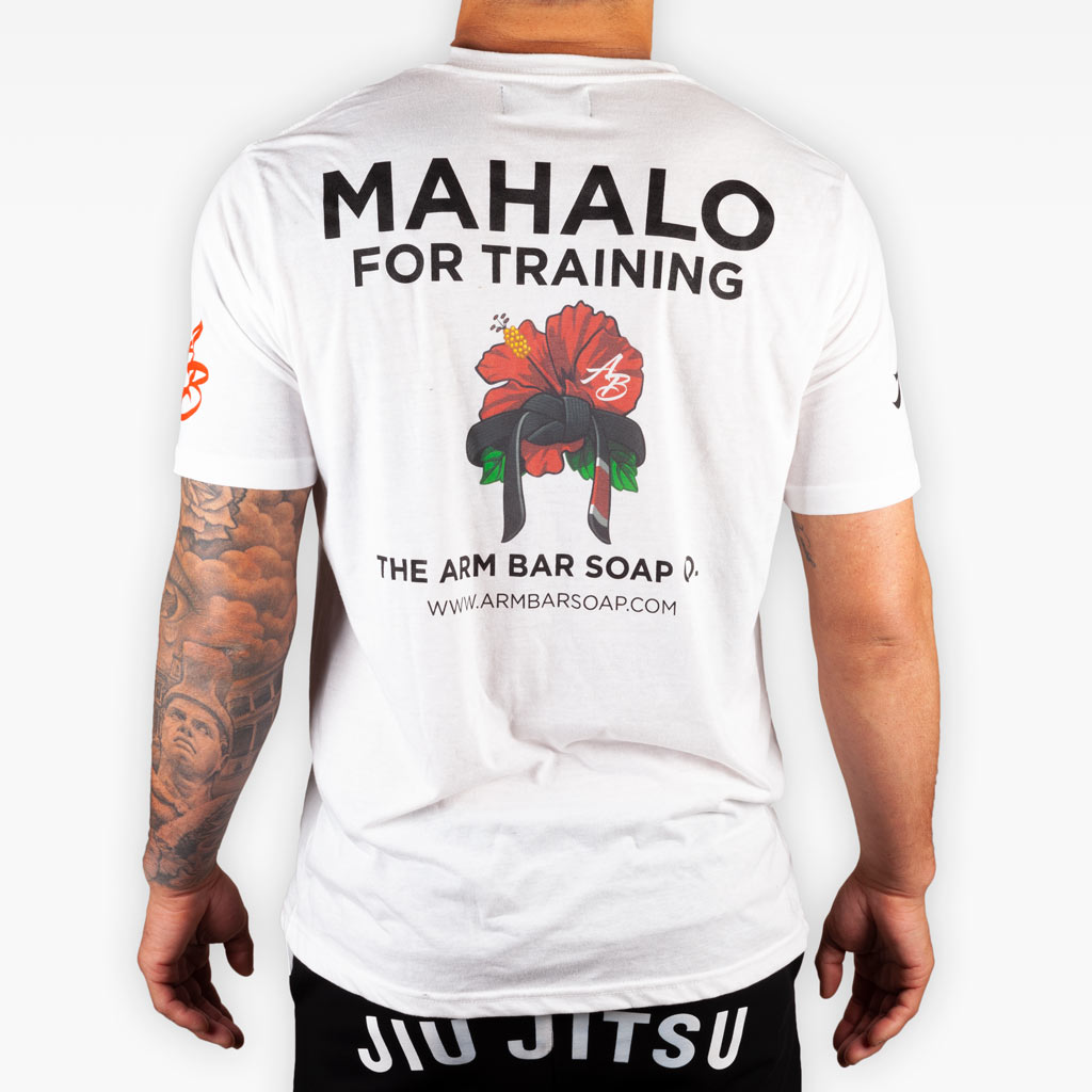 The Mahalo For Training Tee - White - Apparel - The Arm Bar Soap Company