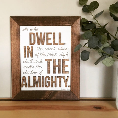 Bible Verse Sign 3-D Engraved - Psalm 91:1 Dwell in the Almighty