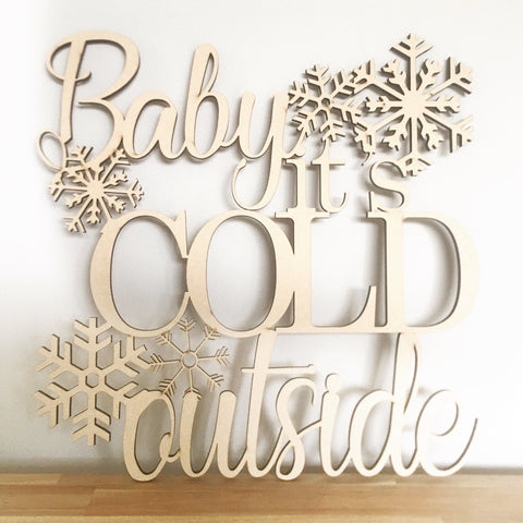 Baby it's Cold Outside Wood Sign