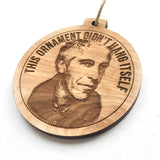 This Ornament Didn't Hang Itself Epstein Christmas Ornament
