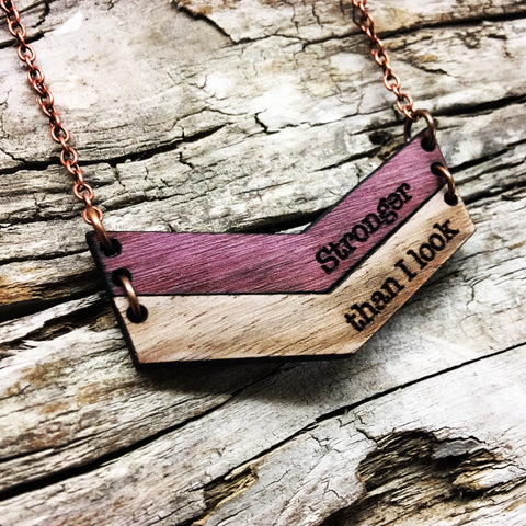 Stronger Than I Look Custom Wood Chevron Necklace