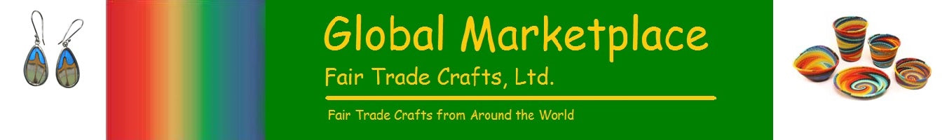 Global Marketplace Fair Trade Crafts, Ltd